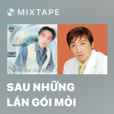 Mixtape Sau Những Lần Gối Mỏi - Various Artists