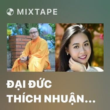 Mixtape Đại Đức Thích Nhuận Thanh - Various Artists
