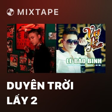 Mixtape Duyên Trời Lấy 2 - Various Artists