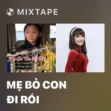 Mixtape Mẹ Bỏ Con Đi Rồi - Various Artists