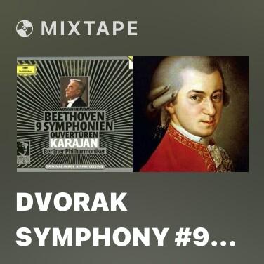 Mixtape Dvorak Symphony #9 'From The New World' - III Molto Vivace - Various Artists