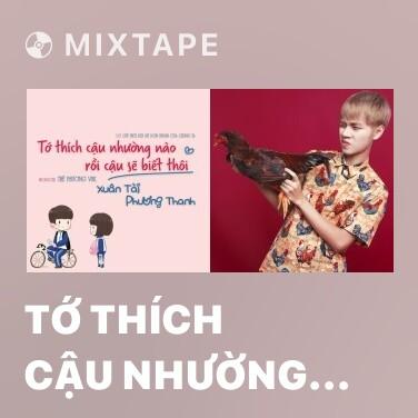 Mixtape Tớ Thích Cậu Nhường Nào, Rồi Cậu Sẽ Biết Thôi - Various Artists
