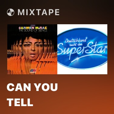 Mixtape Can You Tell - Various Artists