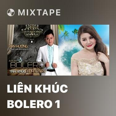Mixtape Liên Khúc Bolero 1 - Various Artists