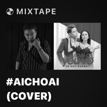 Mixtape #Aichoai (Cover) - Various Artists