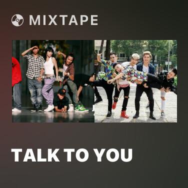 Mixtape Talk To You - Various Artists