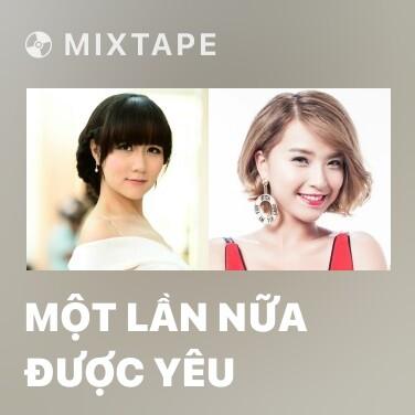 Mixtape Một Lần Nữa Được Yêu - Various Artists