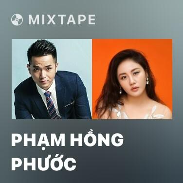 Mixtape Phạm Hồng Phước