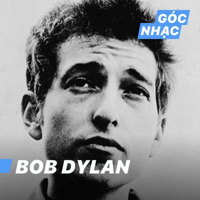 Góc nhạc Bob Dylan