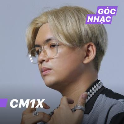 Góc nhạc CM1X - CM1X