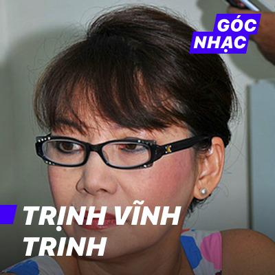 Góc nhạc Trịnh Vĩnh Trinh - Trịnh Vĩnh Trinh