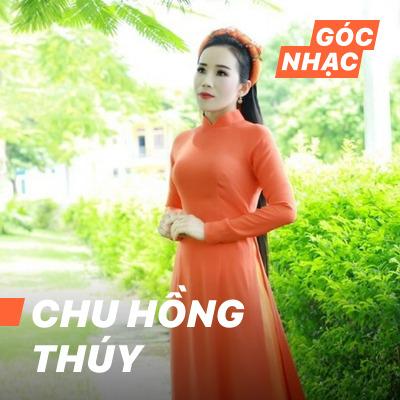 Góc nhạc Chu Hồng Thúy - Chu Hồng Thúy