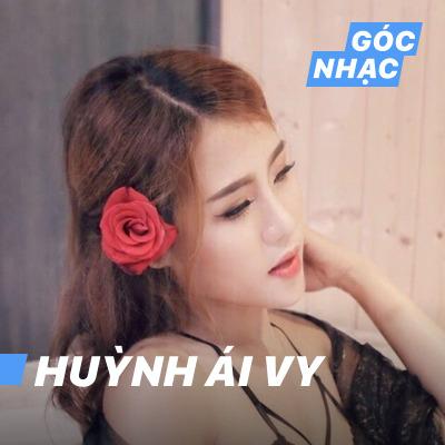 Góc nhạc Huỳnh Ái Vy - Huỳnh Ái Vy