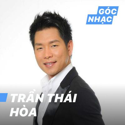 Góc nhạc Trần Thái Hòa - Trần Thái Hòa
