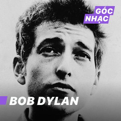 Góc nhạc Bob Dylan - Bob Dylan