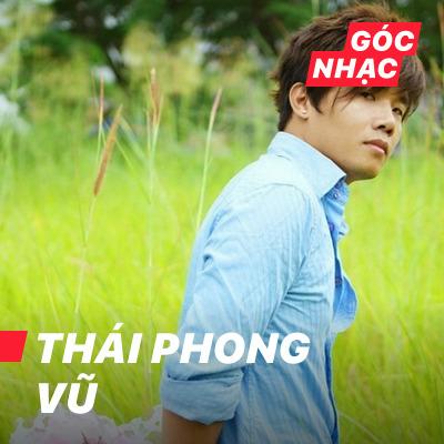 Góc nhạc Thái Phong Vũ - Thái Phong Vũ