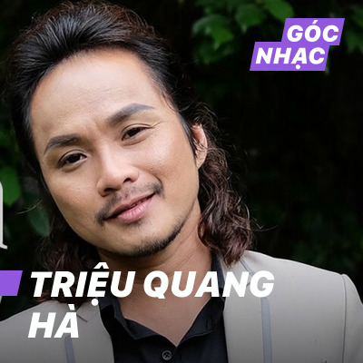 Góc nhạc Triệu Quang Hà - Triệu Quang Hà