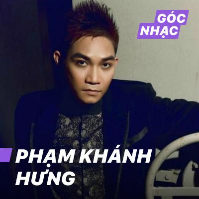 Góc nhạc Phạm Khánh Hưng - Phạm Khánh Hưng