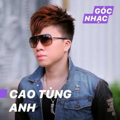 Góc nhạc Cao Tùng Anh - Cao Tùng Anh