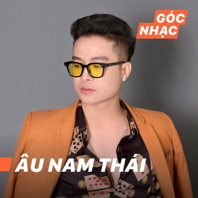 Góc nhạc Âu Nam Thái - Âu Nam Thái