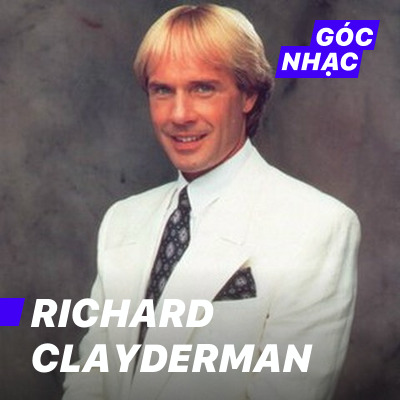 Góc nhạc Richard Clayderman - Richard Clayderman