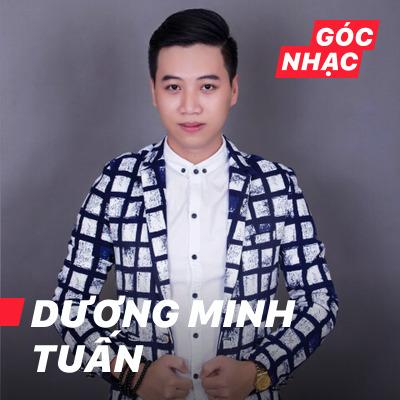 Góc nhạc Dương Minh Tuấn - Dương Minh Tuấn