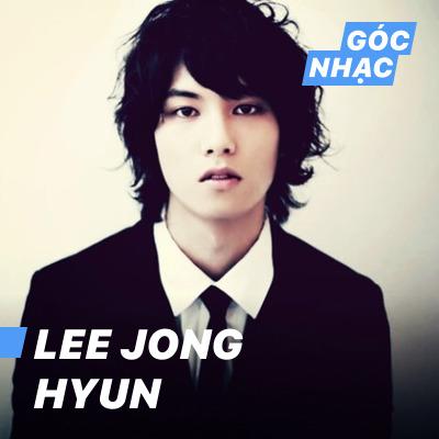 Góc nhạc Lee Jong Hyun