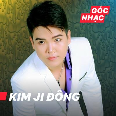 Góc nhạc Tống Sỹ Đông - Kim Ji Đông