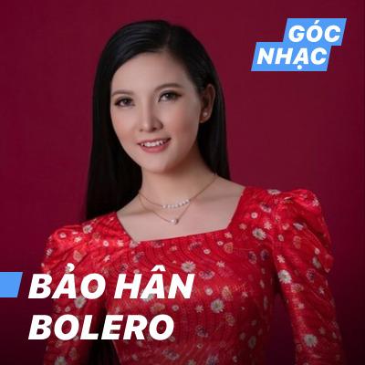 Góc nhạc Bảo Hân Bolero - Bảo Hân Bolero
