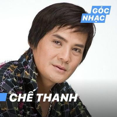 Góc nhạc Chế Thanh - Chế Thanh