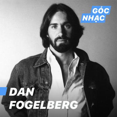 Góc nhạc Dan Fogelberg - Dan Fogelberg