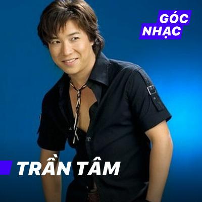 Góc nhạc Trần Tâm - Trần Tâm