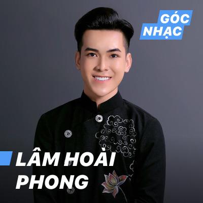 Góc nhạc Lâm Hoài Phong - Lâm Hoài Phong