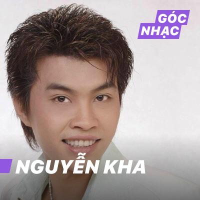 Góc nhạc Nguyễn Kha - Nguyễn Kha
