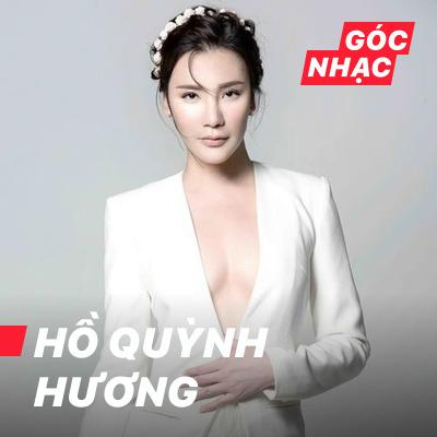 Góc nhạc Hồ Quỳnh Hương - Hồ Quỳnh Hương