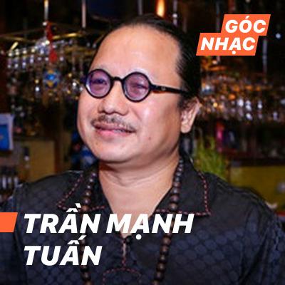 Góc nhạc Trần Mạnh Tuấn - Trần Mạnh Tuấn