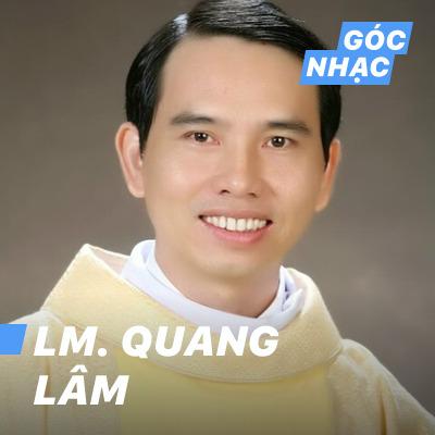 Góc nhạc Lm. Quang Lâm - Lm. Quang Lâm