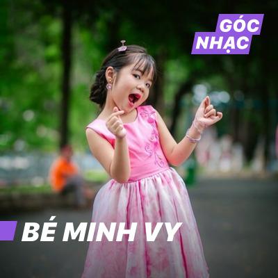 Góc nhạc Bé Minh Vy - Bé Minh Vy