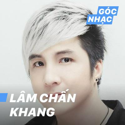 Góc nhạc Lâm Chấn Khang - Lâm Chấn Khang