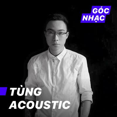 Góc nhạc Tùng Acoustic - Tùng Acoustic