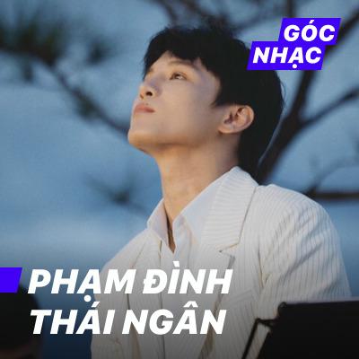 Góc nhạc Phạm Đình Thái Ngân - Phạm Đình Thái Ngân