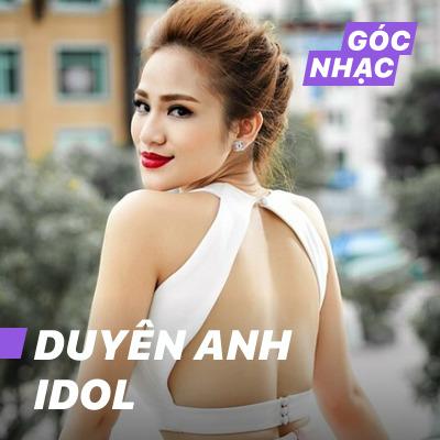 Góc nhạc Duyên Anh Idol - Duyên Anh Idol