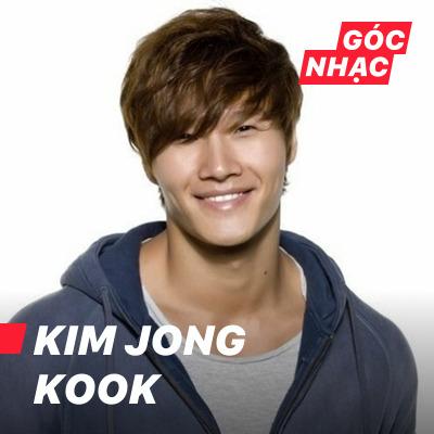 Góc nhạc Kim Jong Kook - Kim Jong Kook