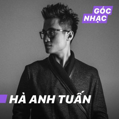 Góc nhạc Hà Anh Tuấn - Hà Anh Tuấn