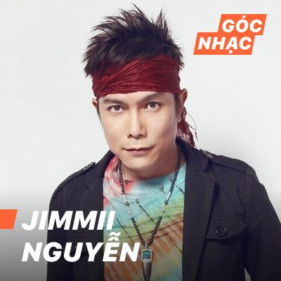 Góc nhạc Jimmii Nguyễn - Jimmii Nguyễn