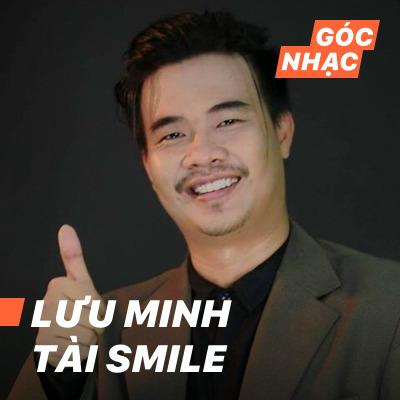 Góc nhạc Lưu Minh Tài Smile