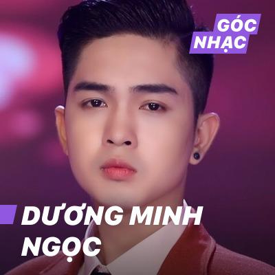 Góc nhạc Dương Minh Ngọc - Dương Minh Ngọc