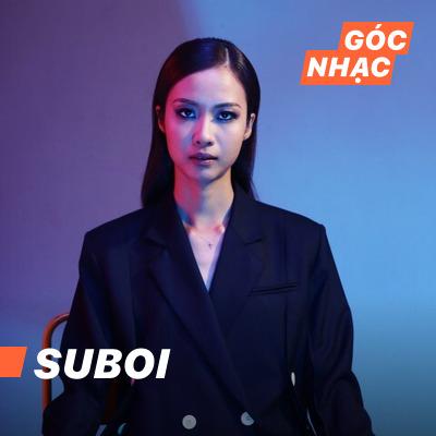 Góc nhạc Suboi - Suboi