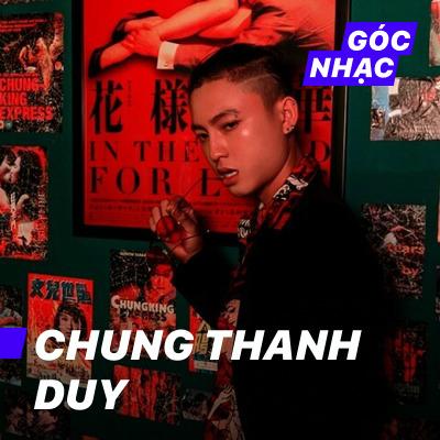 Góc nhạc Chung Thanh Duy - Chung Thanh Duy