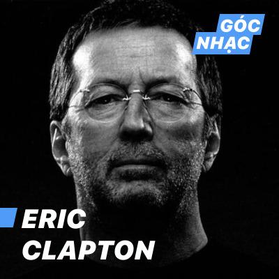Góc nhạc Eric Clapton - Eric Clapton